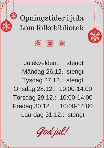 Opningstider i julaLom folkebibliotek (1)