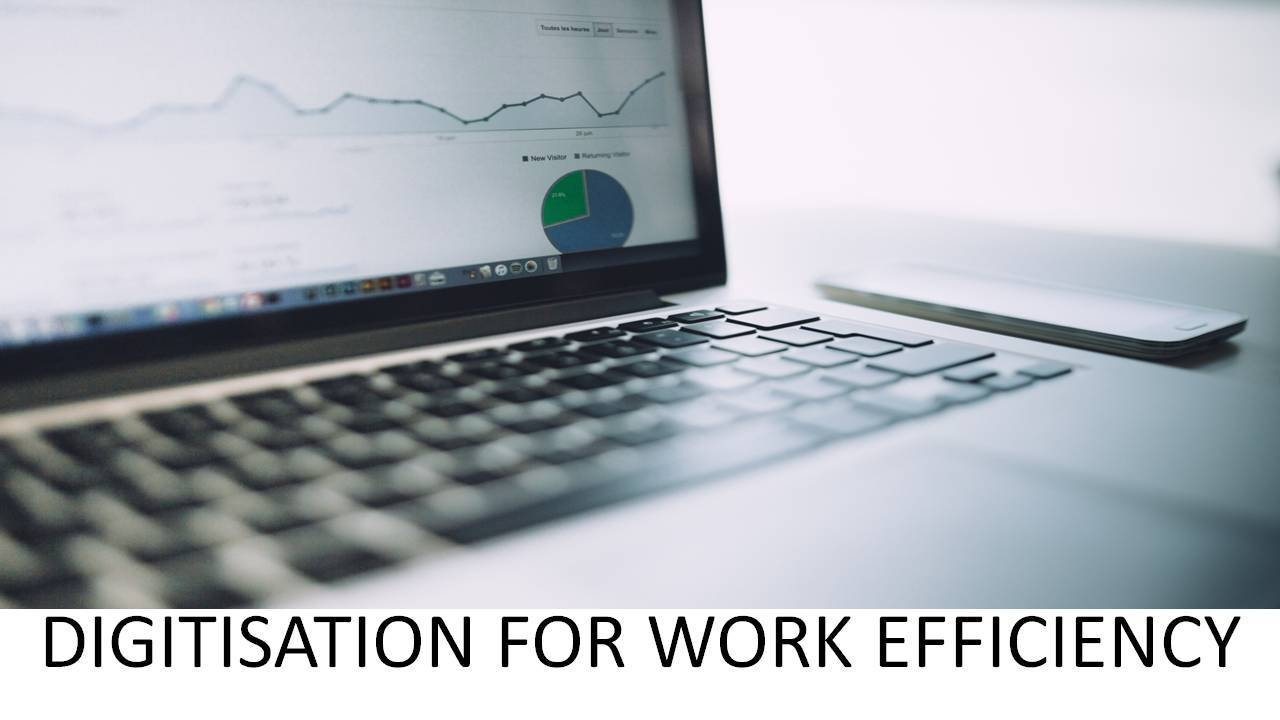 DIGITISATION FOR WORK EFFICIENCY