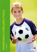 Bilde av ei jente med en fotball på forsiden av Kommunale foreldreutvalg, hele publikasjonen kan lastes ned