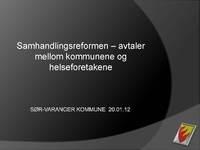 Temadag  20  01  2012 om samhandlingsreformen    2 om avtaler medllom kommunene og helseforetaket   Side  1