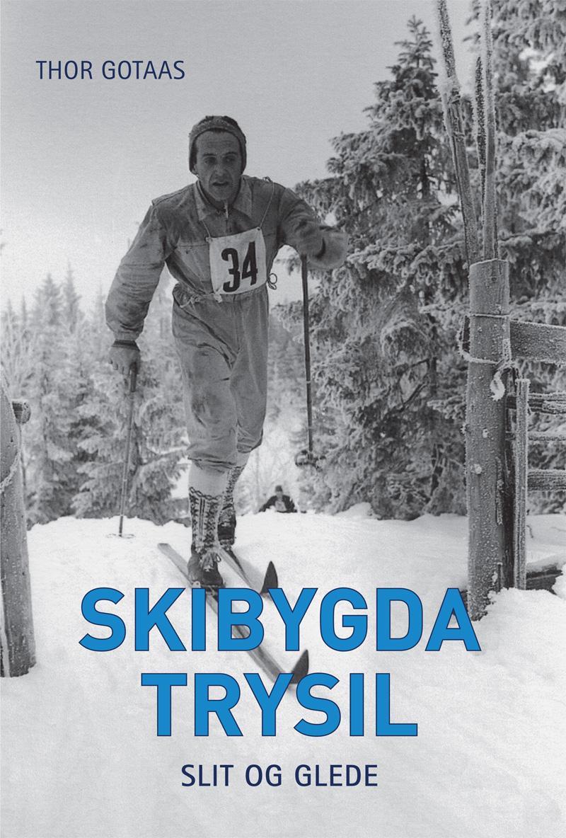Forsiden til boka Skibygda Trysil - Slit og glede, utgitt av Trysil kommune og skrevet av Thor Gotaas.