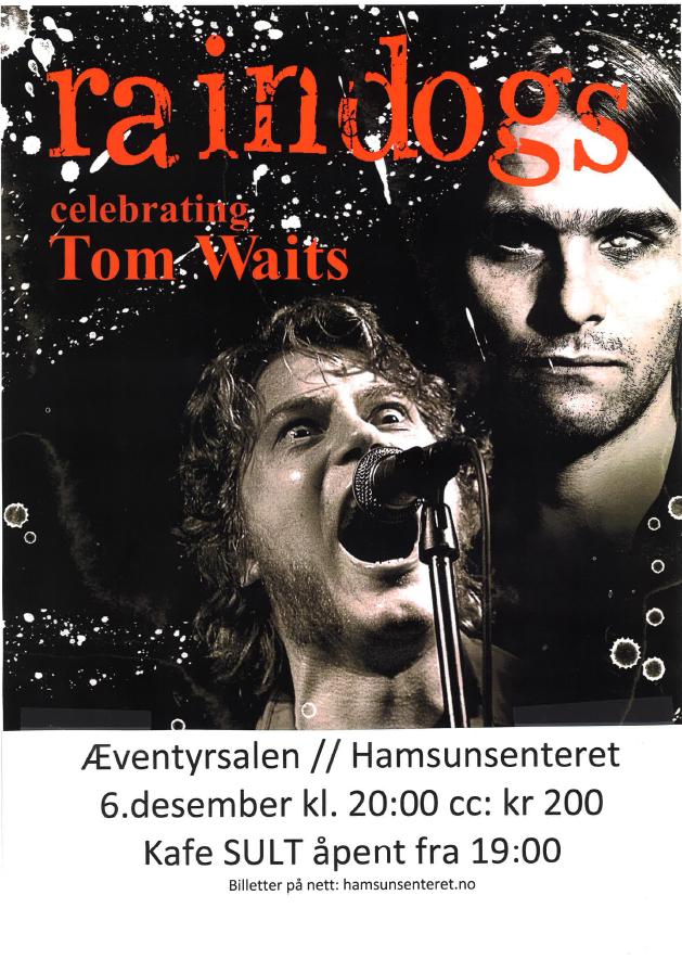 Raindogs celebrating Tom Waits