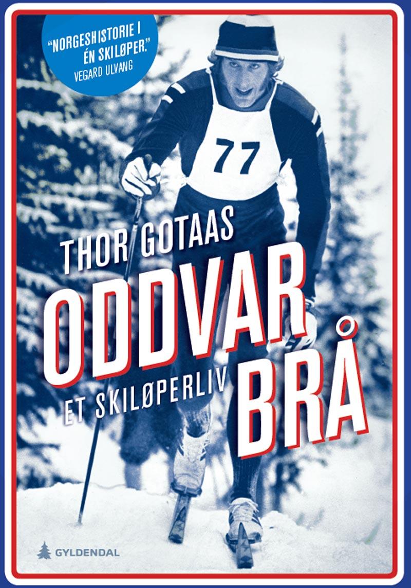 Boken Oddvar Brå - Et skiløperliv av Thor Gotaas. Bokas omslag.