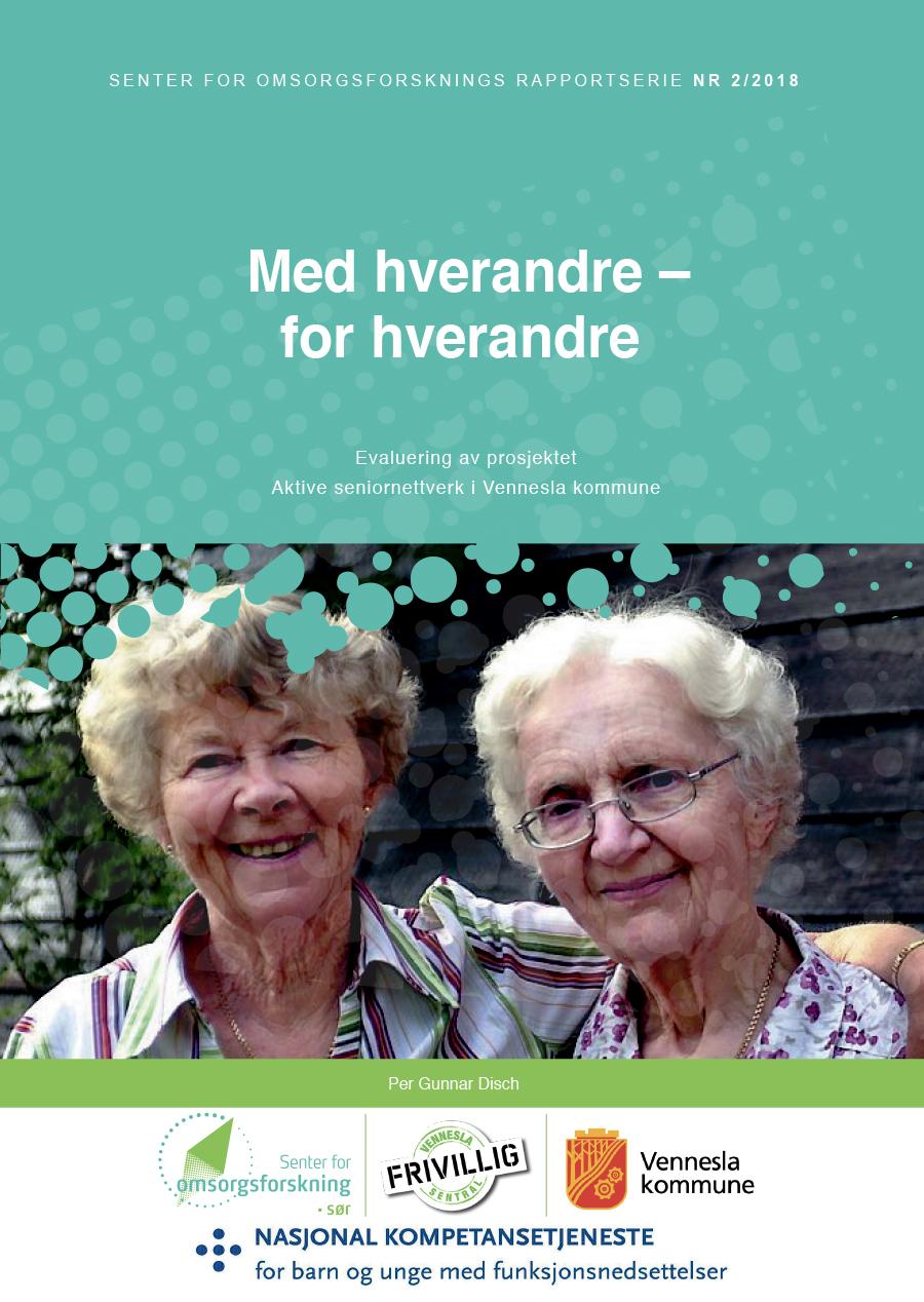 Omslagsbilde av rapporten Med hverandre – for hverandre. Evaluering av prosjektet Aktive seniornettverk i Vennesla kommune