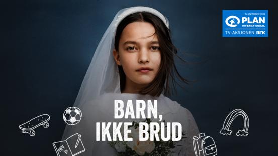 Bildet viser en plakat fra årets TV-aksjon. Det står: Barn, ikke brud.