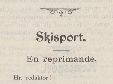 Norsk Idrætsblad 1899 kunne melde at to unge herrer hadde deltatt i skirenn, selv om de ikke hadde fylt 18.